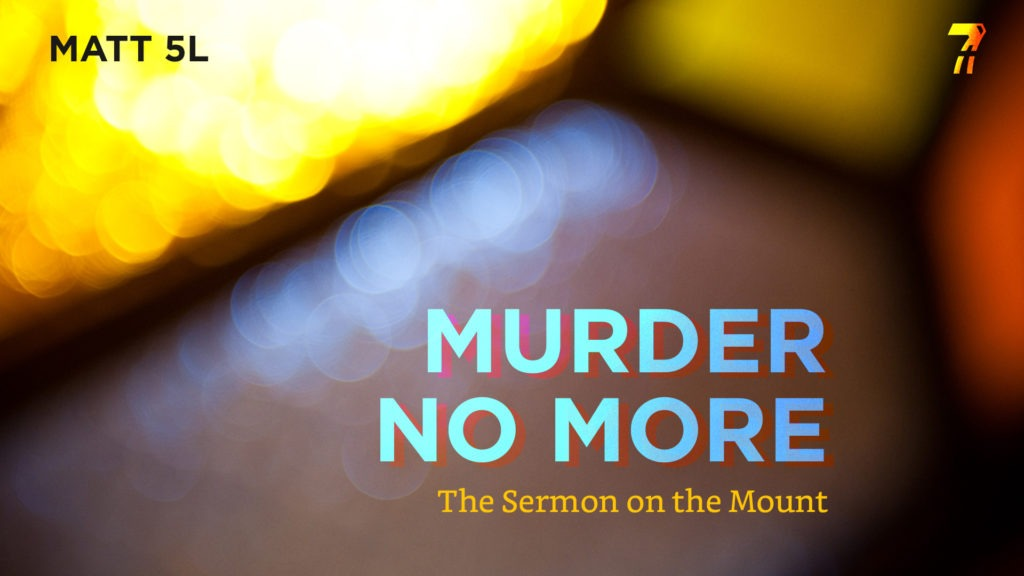 Matthew 05l – Murder No More