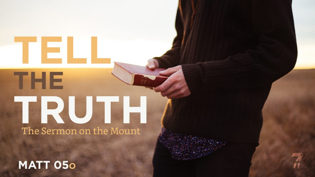 Matthew 05o – Tell the Truth