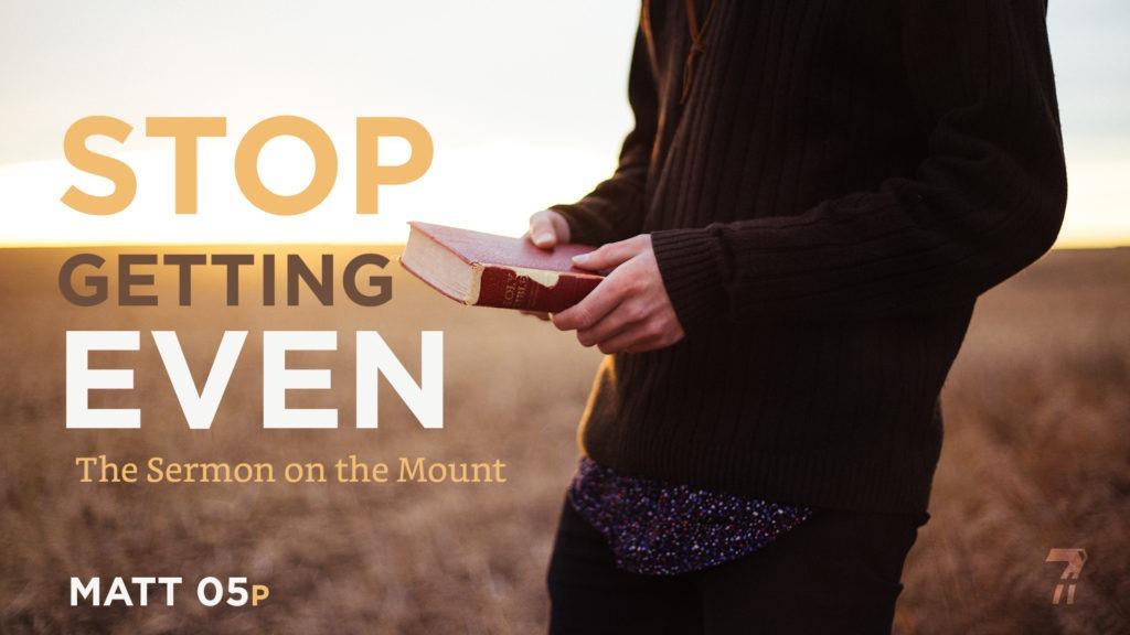 Matthew 05p – Stop Getting Even