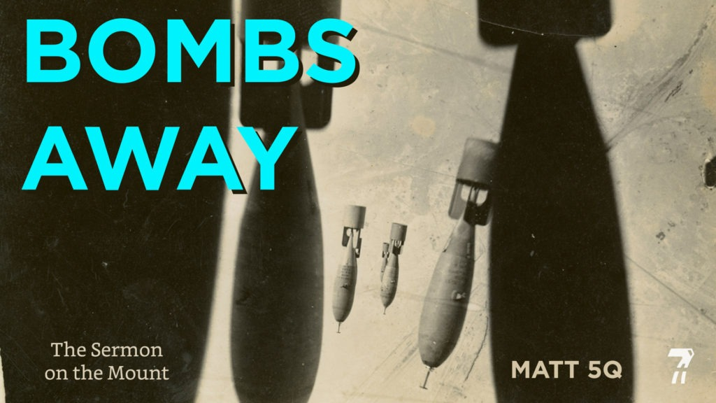 Matthew 05q – Bombs Away