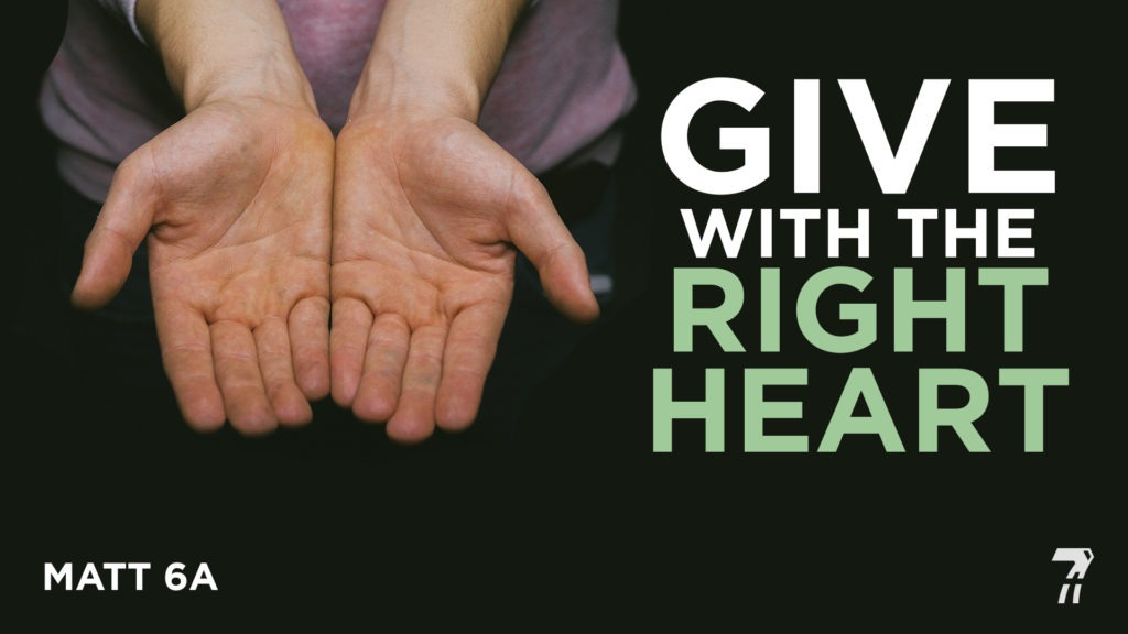 Matthew 06a – Give with the Right Heart