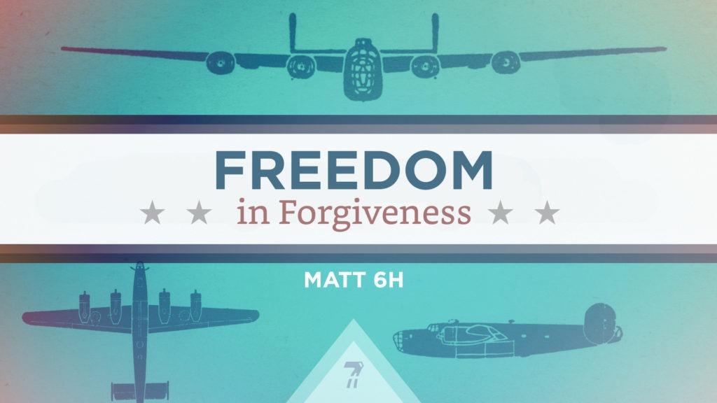 Matthew 06h – Freedom In Forgiveness