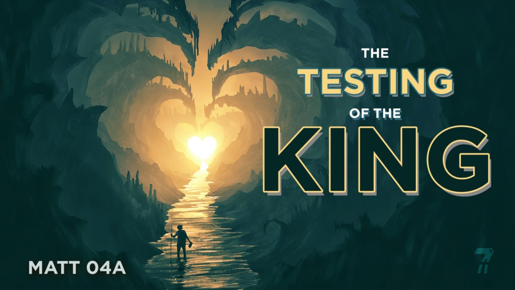 Matthew 04a – The Testing of the King
