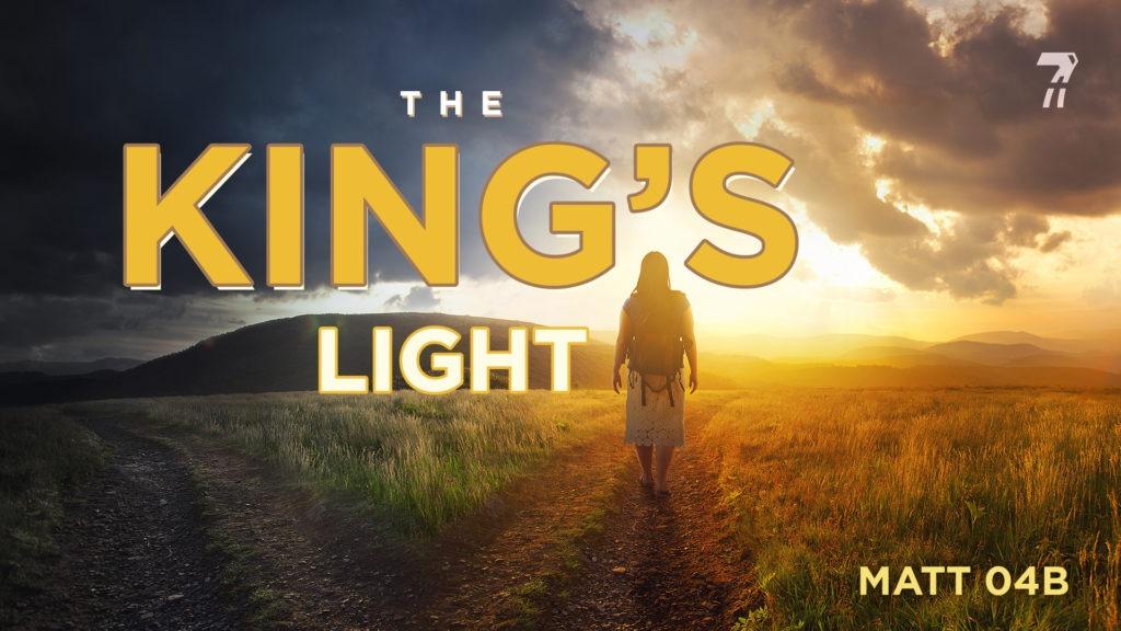 Matthew 04b – The King's Light