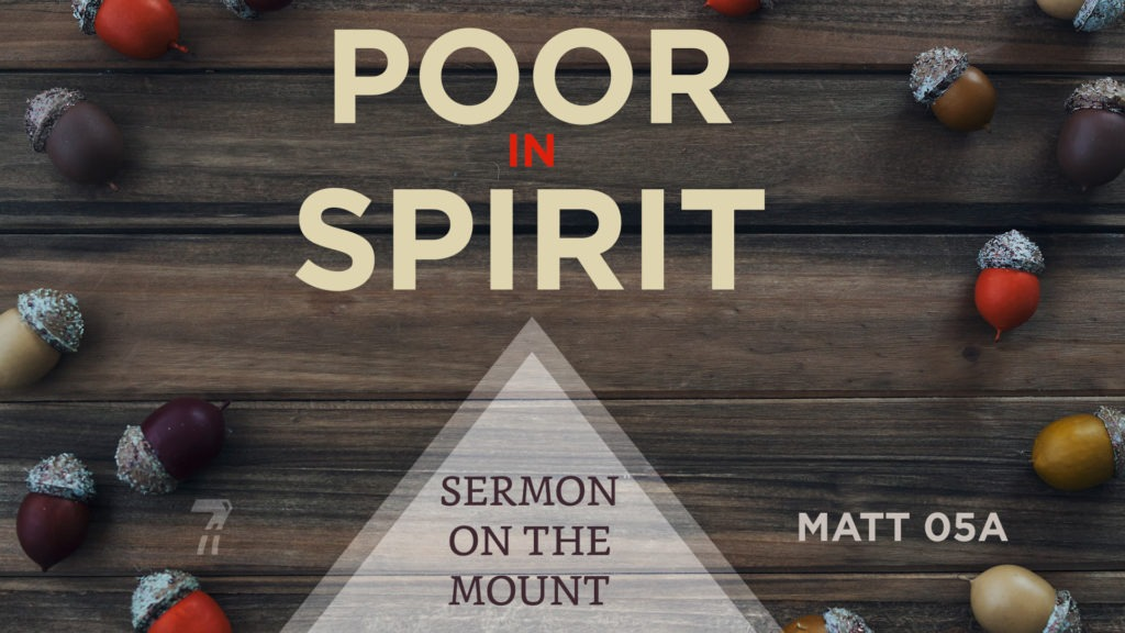 Matthew 05a – Poor In Spirit