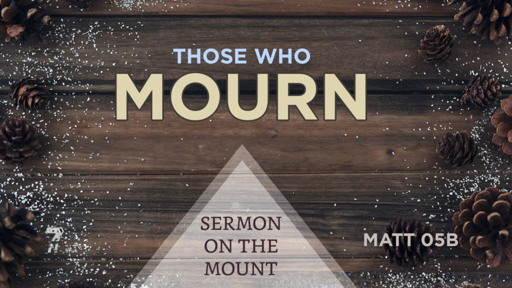 Matthew 05b – Those Who Mourn