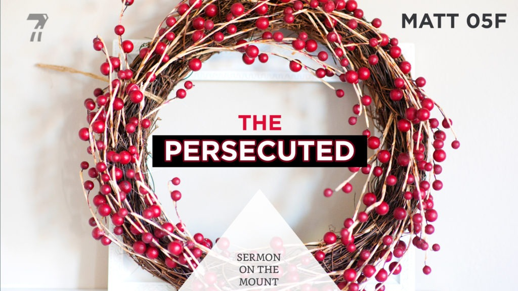 Matthew 05h – The Persecuted