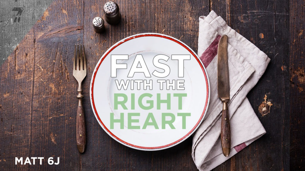 Matthew 06j – Fast with the Right Heart