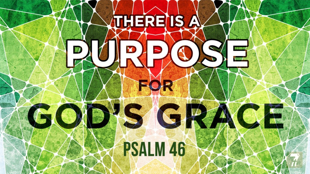 There is a Purpose for Grace