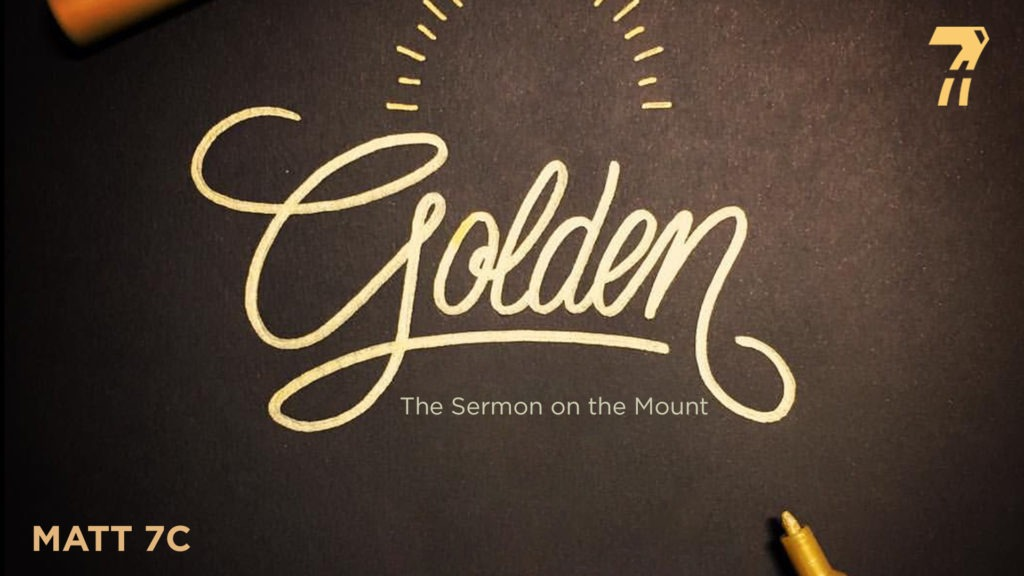 Matthew 07c – Golden