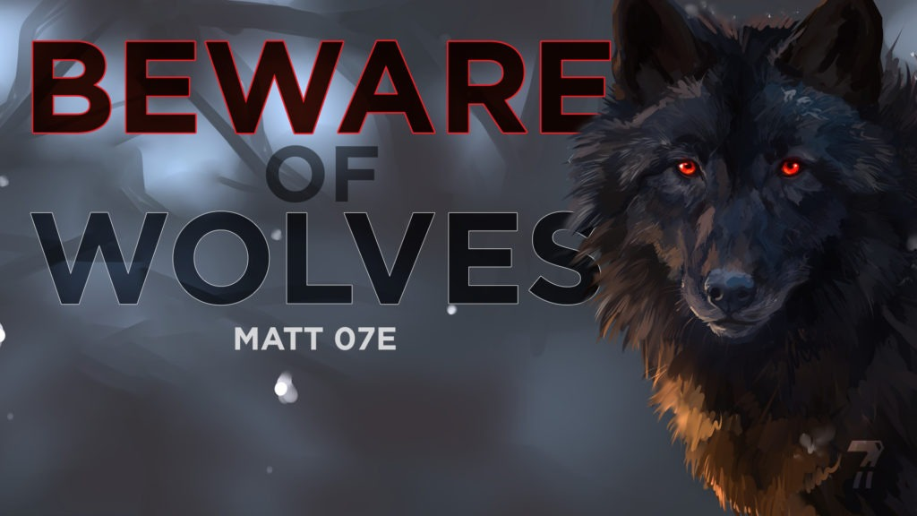 Matthew 07e – Beware of Wolves