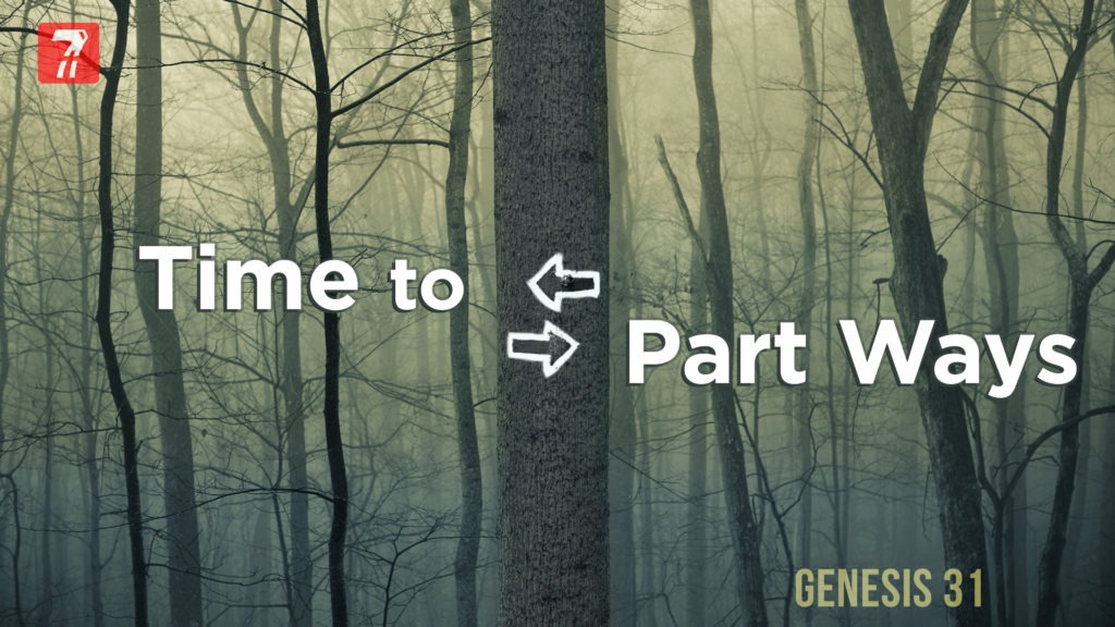 Genesis 31 – Time to Part Ways
