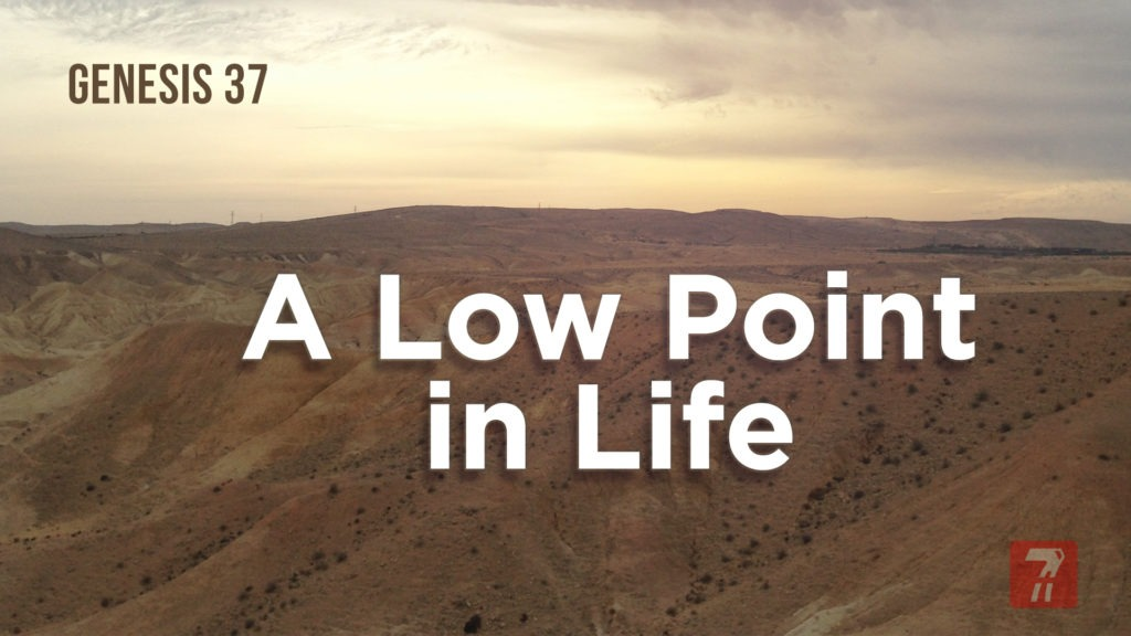 Genesis 37 – A Low Point in Life