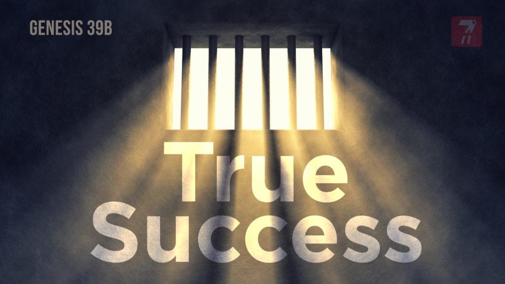 Genesis 39b – True Success