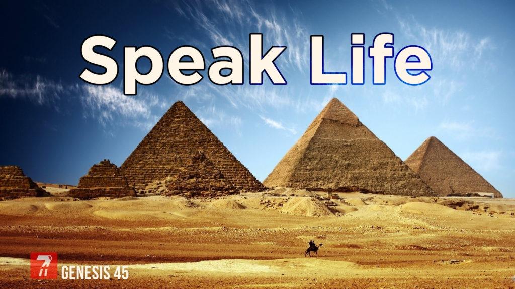 Genesis 45 – Speak Life
