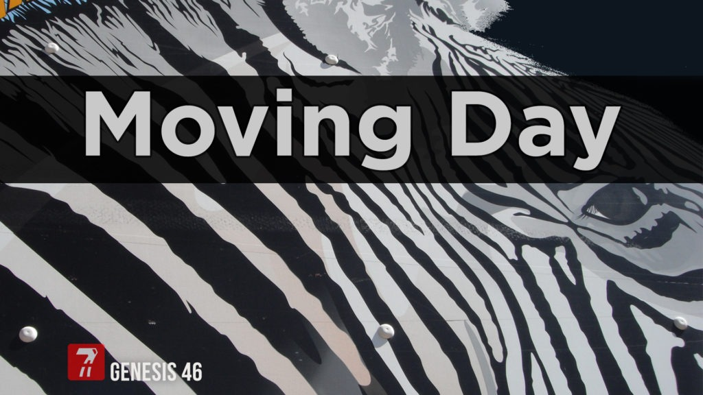 Genesis 46 – Moving Day