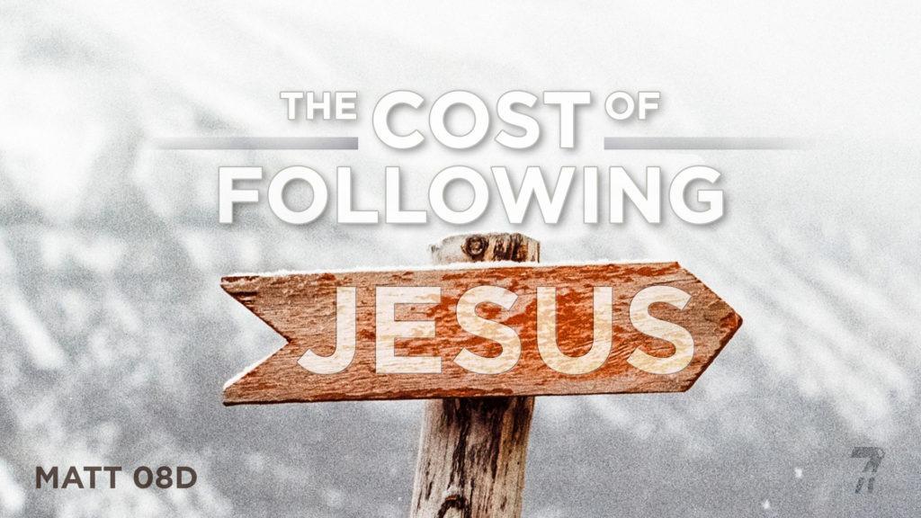 Matthew 08d – The Cost of Following Jesus