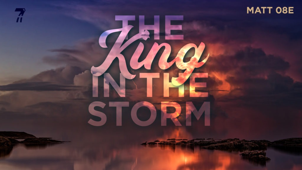 Matthew 08e – The King in the Storm