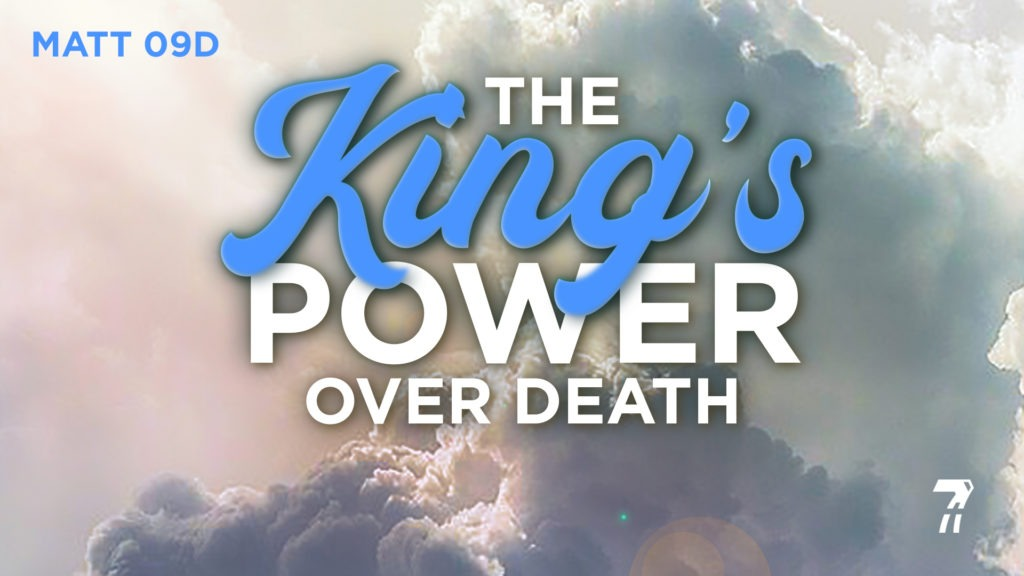 Matthew 09d – The King's Power over Death