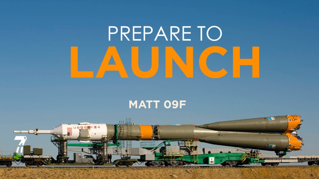 Matthew 09f – Prepare To Launch