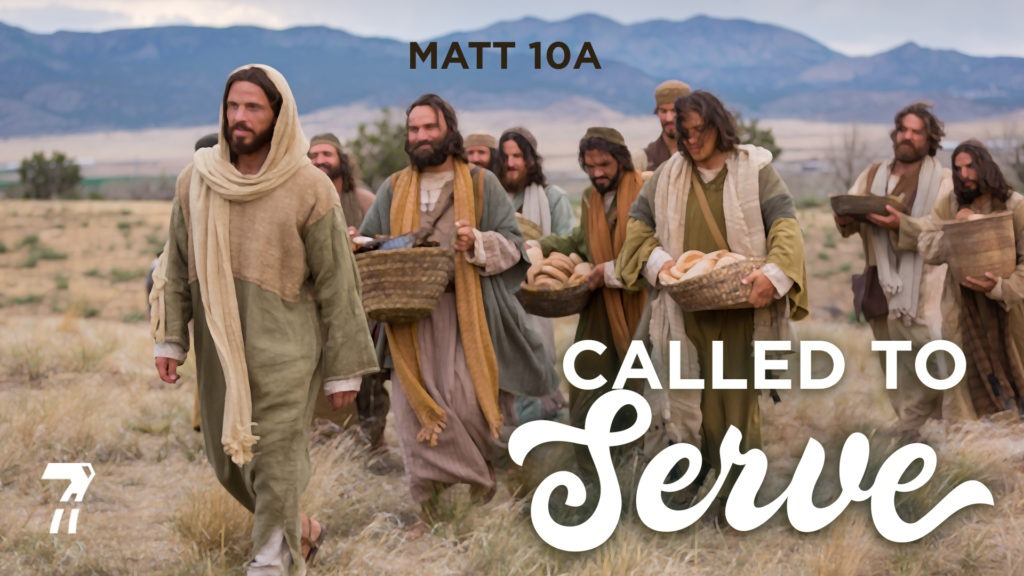 Matthew 10a – Called To Serve