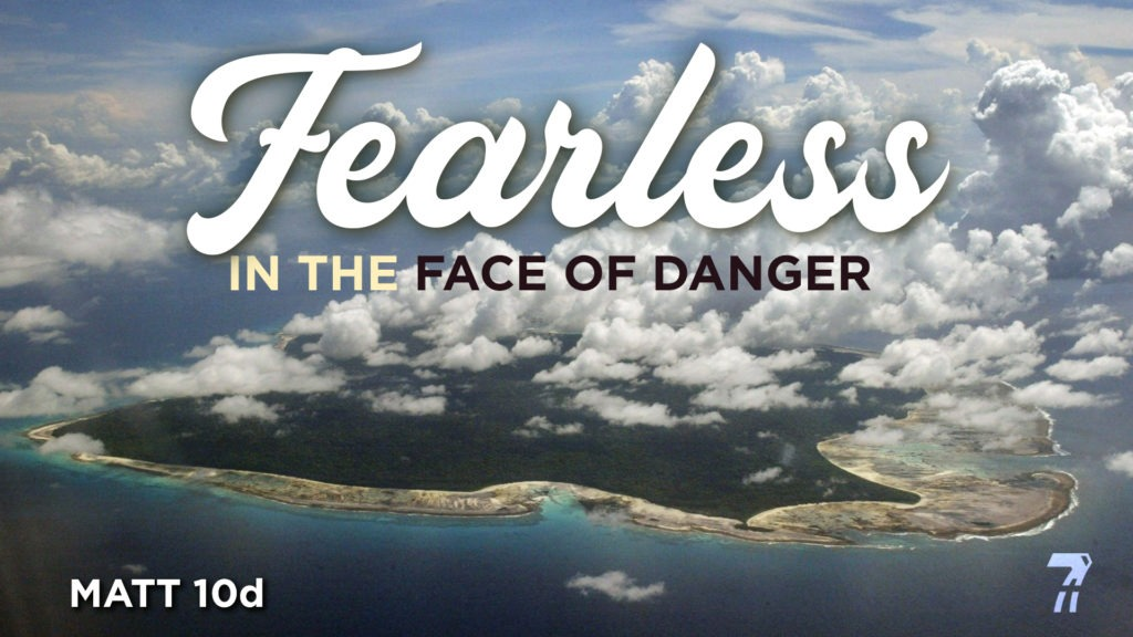 Matthew 10d – Fearless In The Face of Death