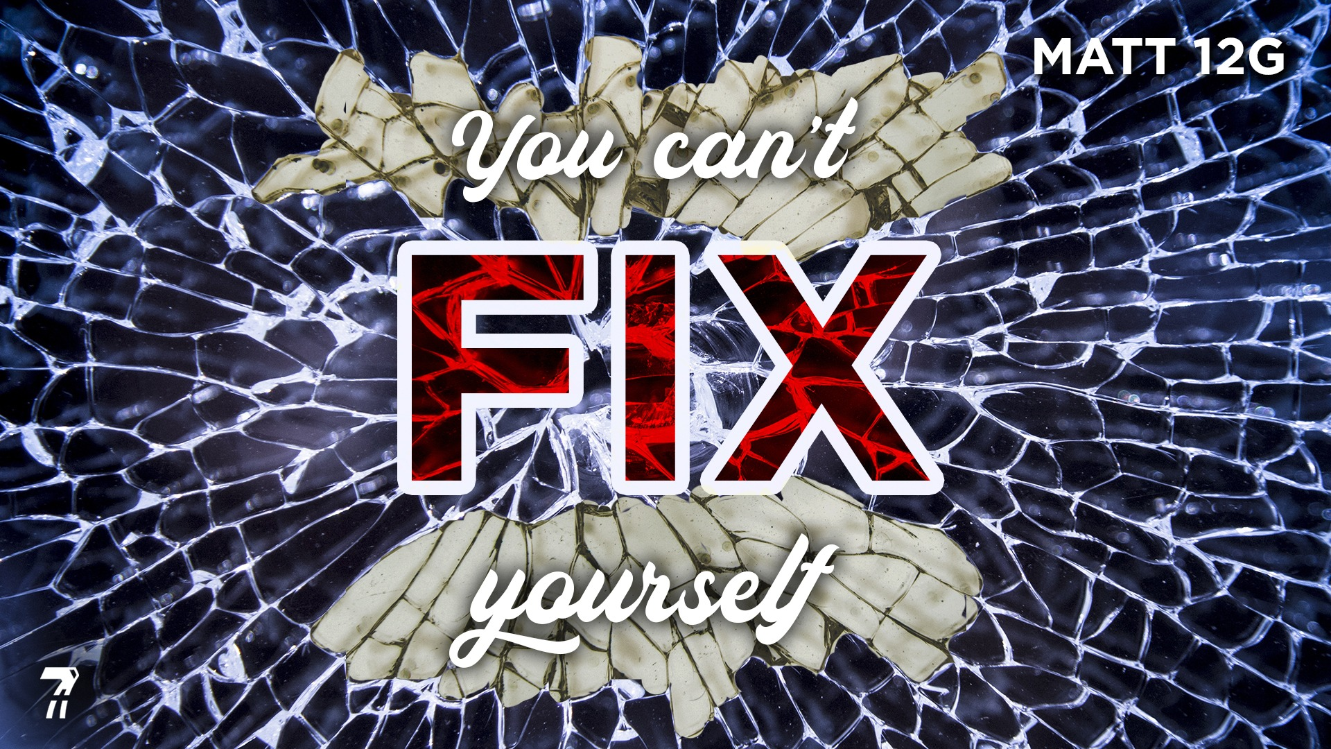 Matthew 12g – You Can't Fix Yourself