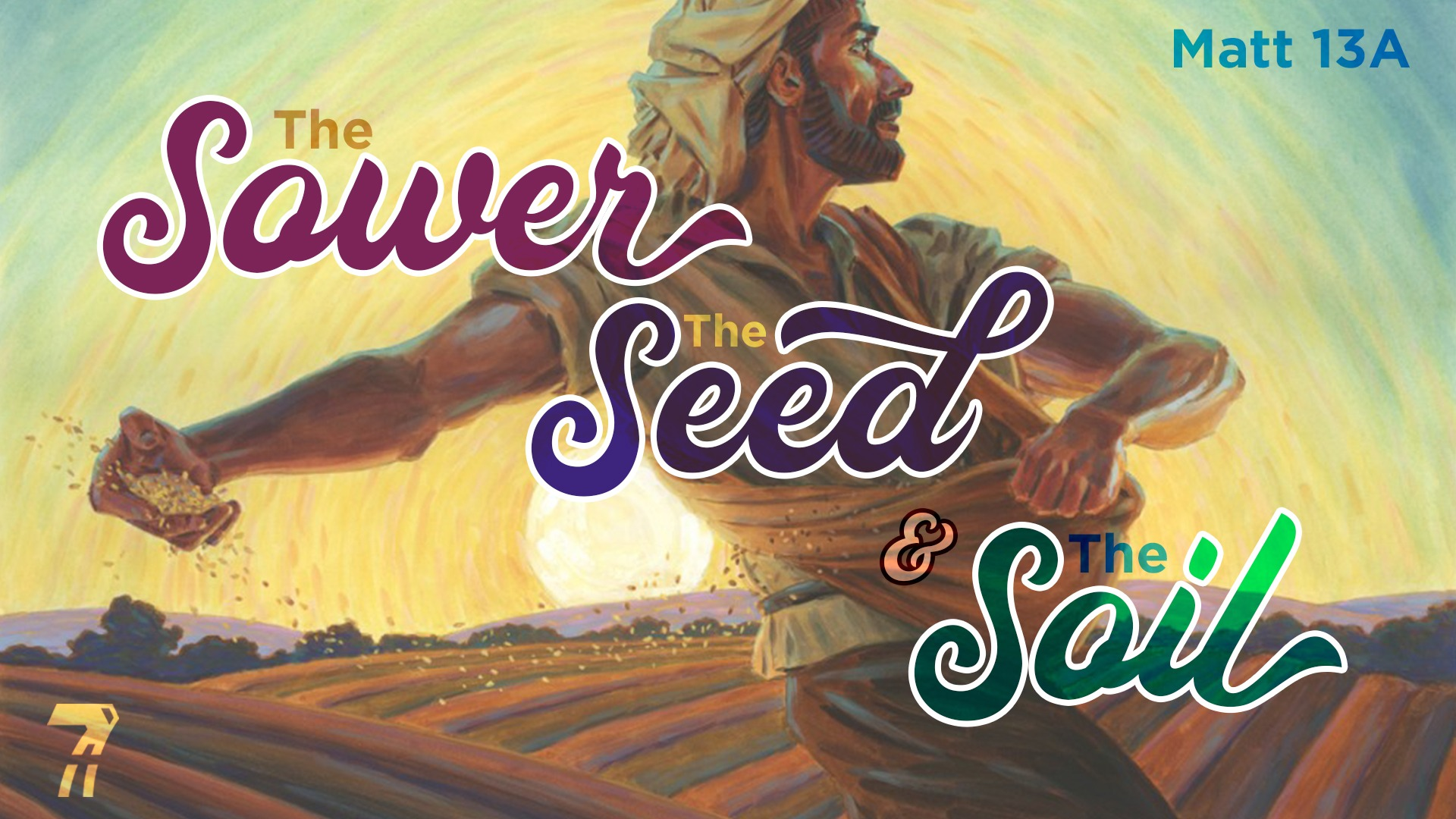 Matthew 13a – The Sower, the Seed & the Soil