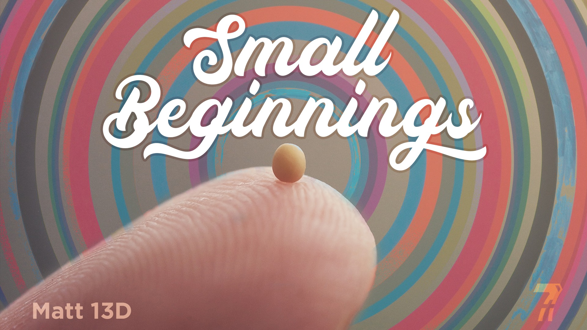 Matthew 13d – Small Beginnings
