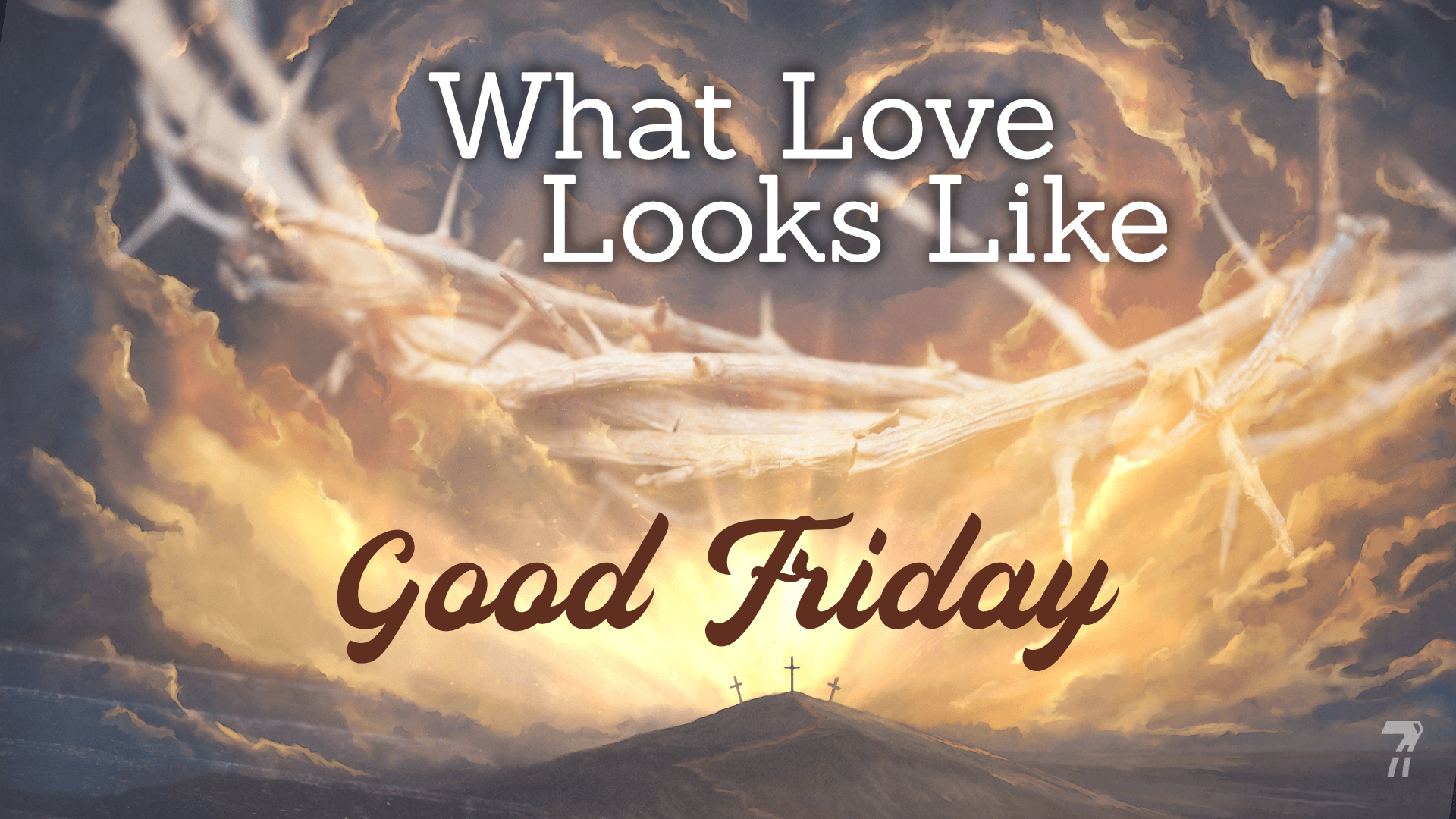GoodFriday 2019 – What Love Looks Like