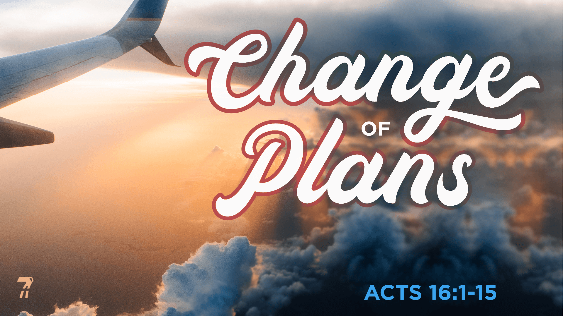 Acts 16 – Change of Plans