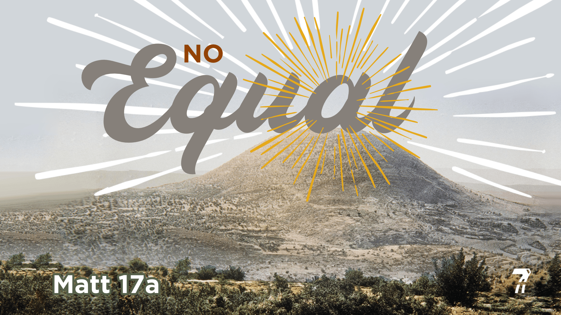 Matthew 17a – No Equal